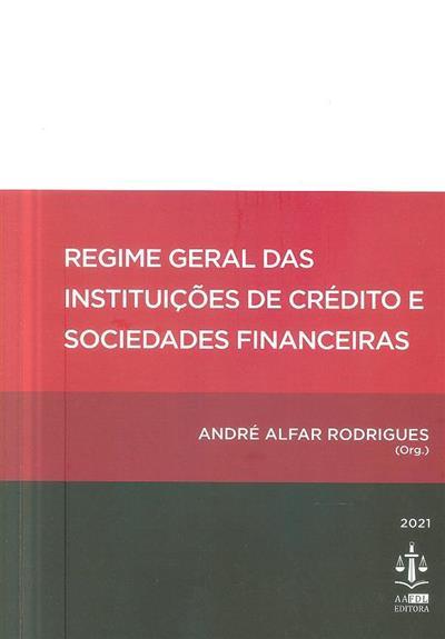 Regime geral das instituições de crédito e sociedades financeiras (org. André Alfar Rodrigues)