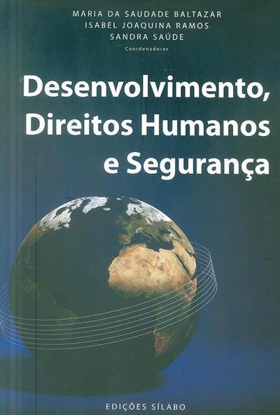 Desenvolvimento, direitos humanos e segurança (coord. Maria Saudade Baltazar, Isabel Joaquina Ramos, Sandra Saúde)