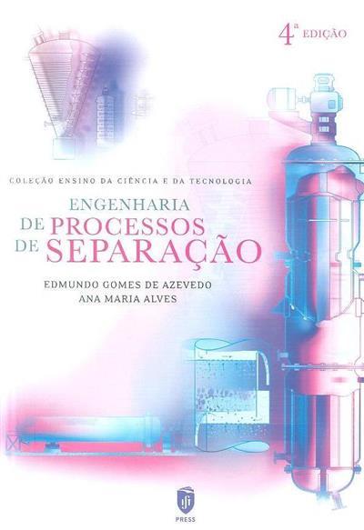 Engenharia de processos de separação (Edmundo Gomes de Azevedo, Ana Maria Alves)