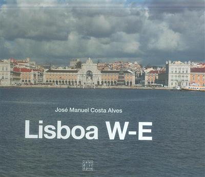 Lisboa W-E (José Manuel Costa Alves)
