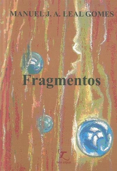 Fragmentos (Manuel J. A. Leal Gomes)