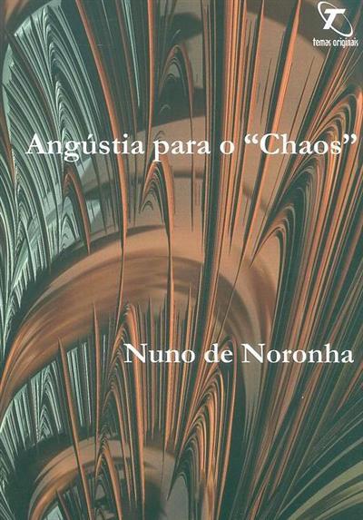 """Angústia para o """"chaos"""" (Nuno de Noronha)"""