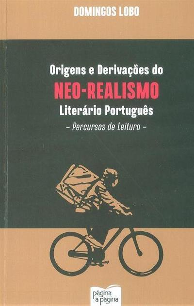 Origens e derivações do neo-realismo literário português (Domingos Lobo)