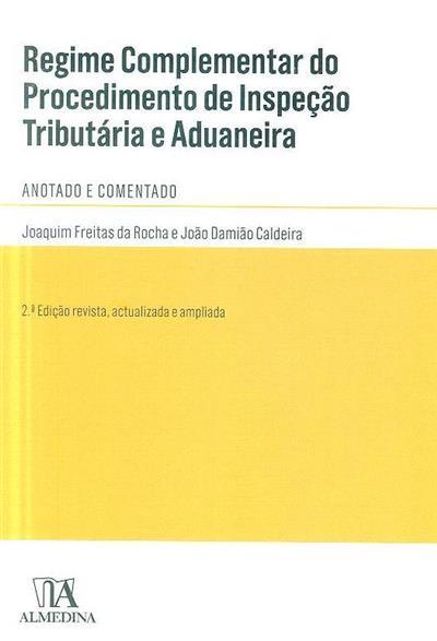 Regime complementar do procedimento de inspecção tributária e aduaneira (RCPITA) ([anot.] Joaquim Freitas da Rocha, João Damião Caldeira)