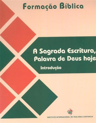 A Sagrada Escritura, palavra de Deus hoje (Instituto Internacional de Teologia à Distância)