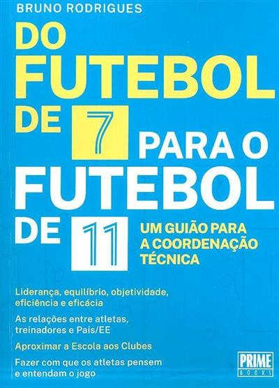 Do futebol de 7 para o futebol de 11 (Bruno Rodrigues)