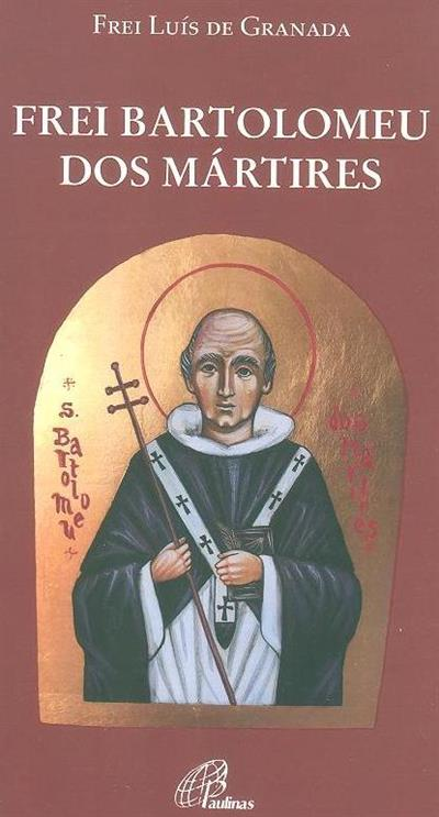 Vida de Dom Frei Bartolomeu dos Mártires (Luís de Granada)
