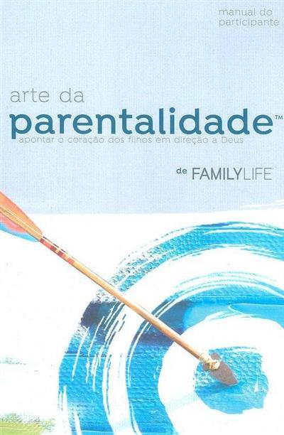 Arte da parentalidade (Family Life Publishing)