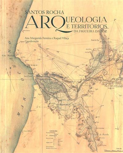 """Santos Rocha, arqueologia e territórios da Figueira da Foz (Colóquio """"Santos Rocha, Arqueologia..."""")"""