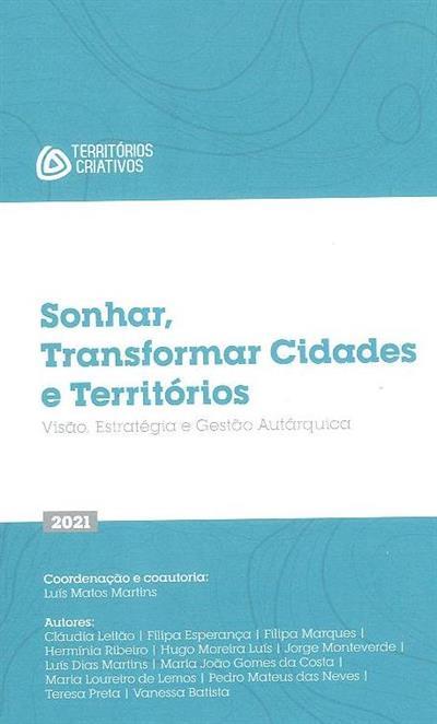 Sonhar, transformar cidades e territórios (Claúdia Leitão... [et al.])