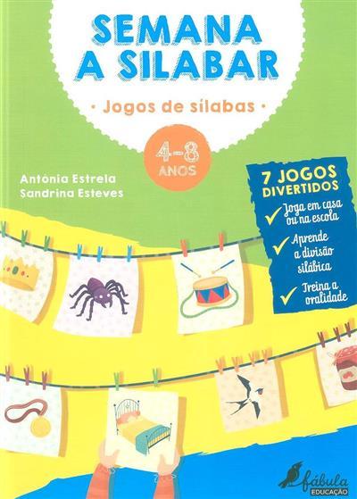 Semana a silabar, 4-8 anos (Antónia Estrela, Sandrina Esteves)