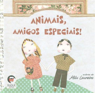 Animais, amigos especiais! (Milu Loureiro)