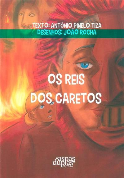 Os reis dos caretos (António Pinelo Tiza)