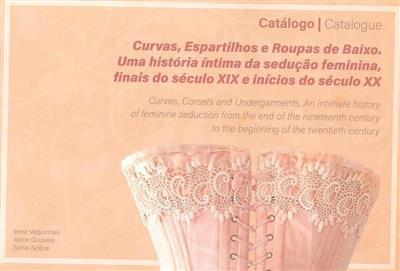 Curvas, espartilhos e roupas de baixo (Irene Vaquinhas, Jaime Gouveia, Sónia Nobre)