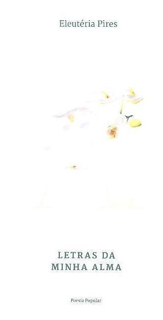 Letras da minha alma (Eleutéria Pires)