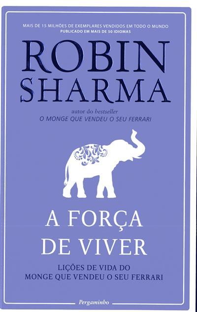 A força de viver (Robin S. Sharma)