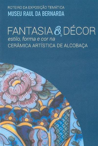 Fantasia & décor (Município de Alcobaça)