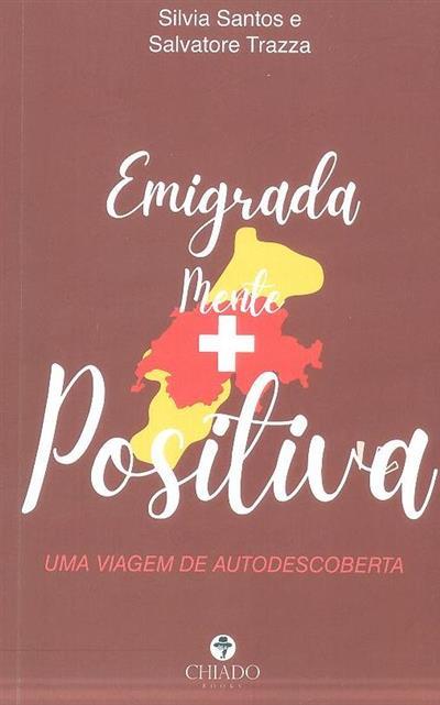 Emigrada mente positiva (Silvia Santos, Salvatore Trazza)