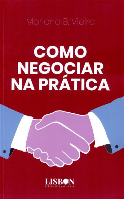 Como negociar na prática (Marlene B. Vieira)