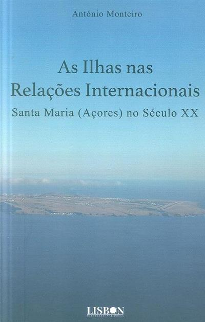 As ilhas nas relações internacionais (António Monteiro)