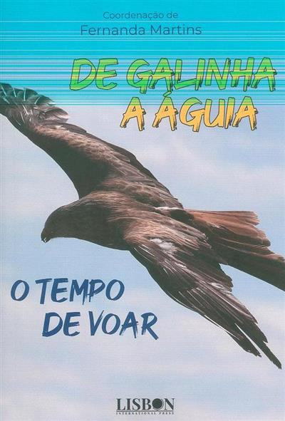 De galinha a águia, o tempo de voar (coord. Fernanda Martins)