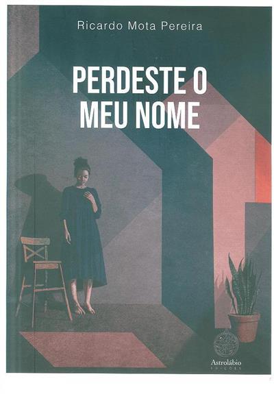 Perdeste o meu nome (Ricardo Mota Pereira)