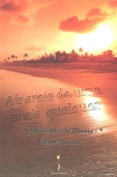 Na areia de uma praia qualquer (António Jesus Cunha... [et al.])