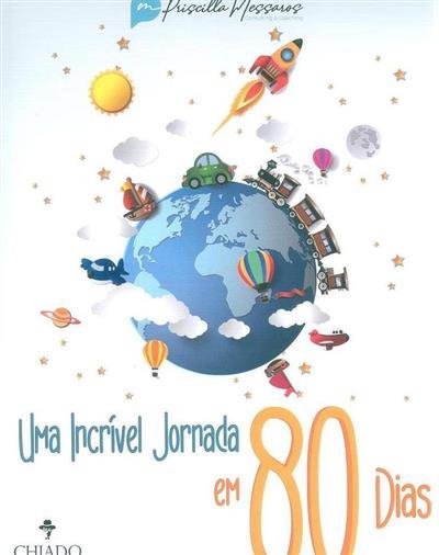 Uma incrível jornada em 80 dias (Priscilla Messaros)
