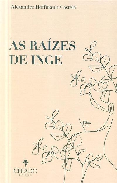 As raízes de Inge (Alexandre Hoffmann Castela)