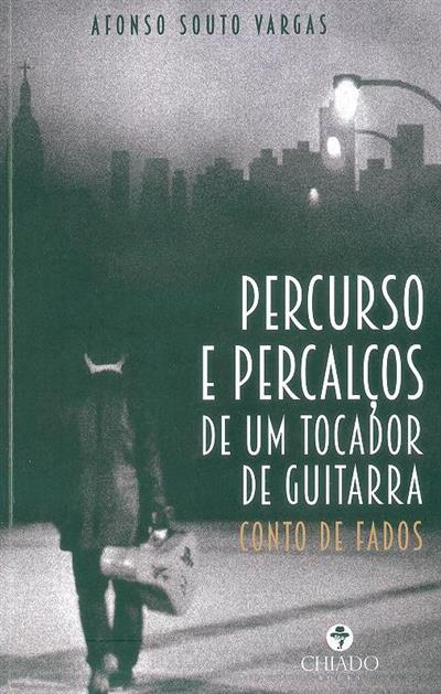 Percurso e percalços de um tocador de guitarra (Afonso Souto Vargas)