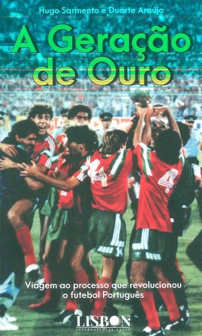 A geração de ouro (Hugo Sarmento, Duarte Araújo)