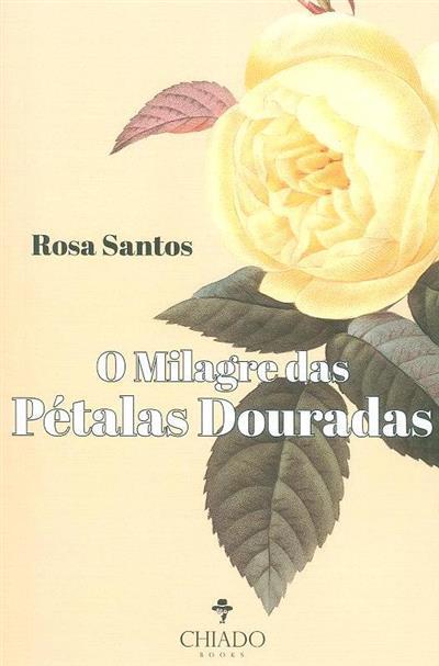 O milagre das pétalas douradas (Rosa Santos)