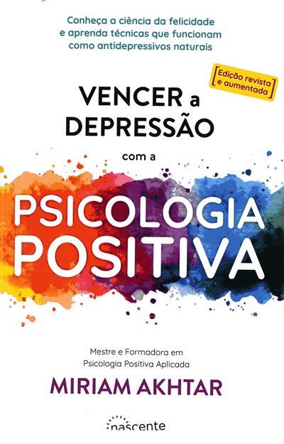Vencer a depressão com a psicologia positiva (Miriam Akhtar)