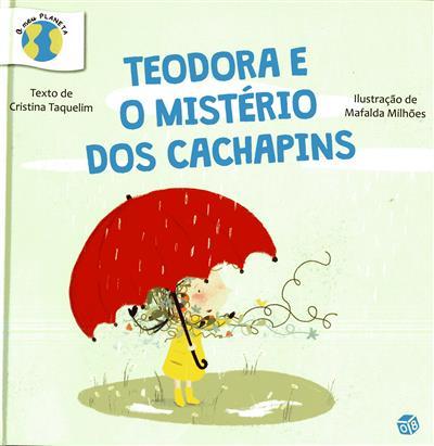 Teodora e o mistério dos cachapins (texto Cristina Taquelim)
