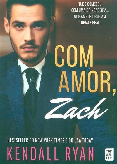 Com amor, Zach (Kendall Ryan)