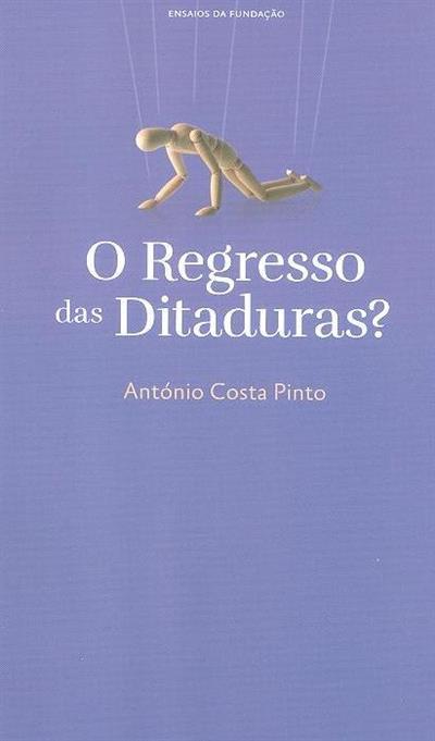 O regresso das ditaduras? (António Costa Pinto)