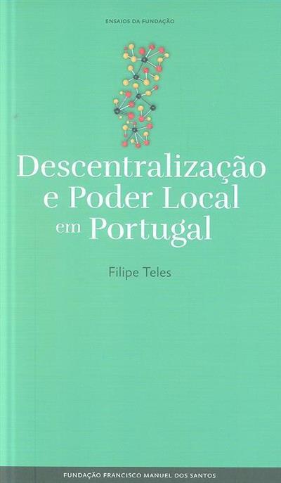 Descentralização e poder local em Portugal (Filipe Teles)