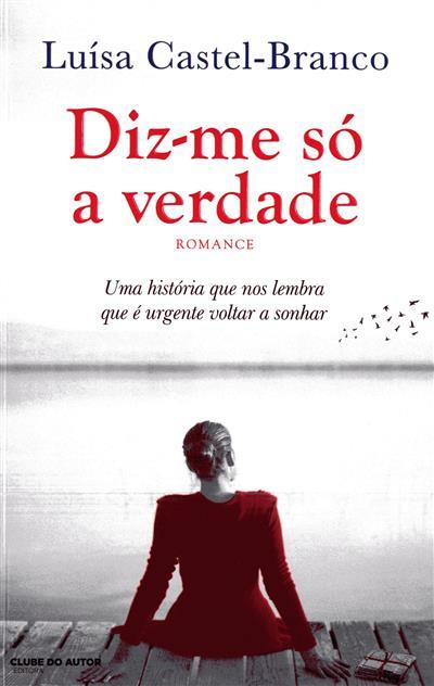 Diz-me só a verdade (Luísa Castel-Branco)