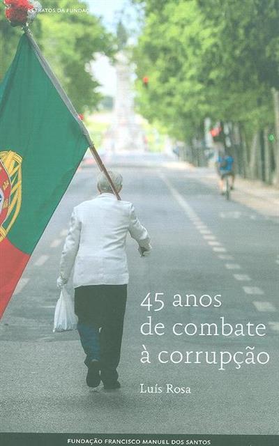 45 anos de combate à corrupção (Luís Rosa)