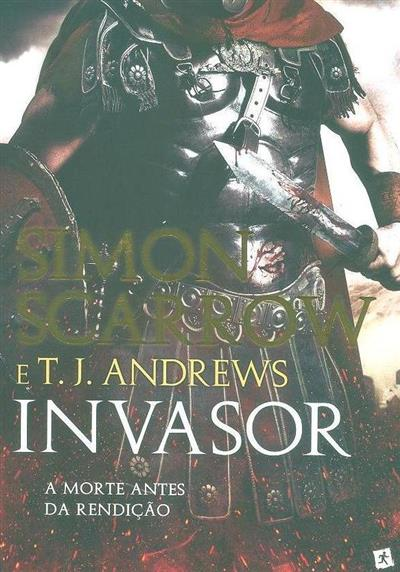 Invasor (Simon Scarrow, T. J. Andrews)