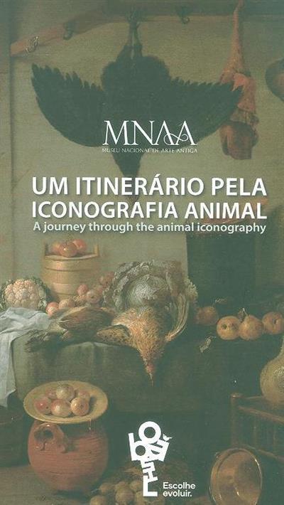 Um itinerário pela iconografia animal (textos Adelaide Lopes... [et al.])