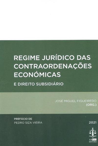 Regime jurídico das contraordenações económicas (org. José Miguel Figueiredo)