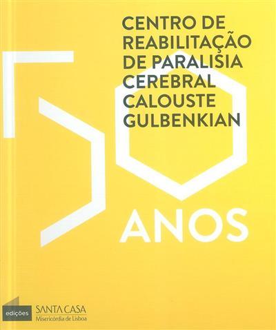 Centro de Reabilitação de Paralisia Cerebral Calouste Gulbenkian - 50 anos (Marta Brites Rosa)