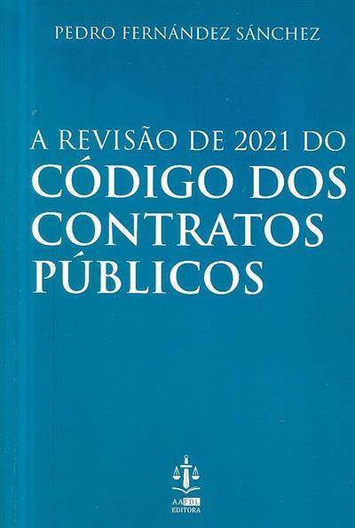 A revisão de 2021 do código dos contratos públicos (Pedro Fernández Sánchez)
