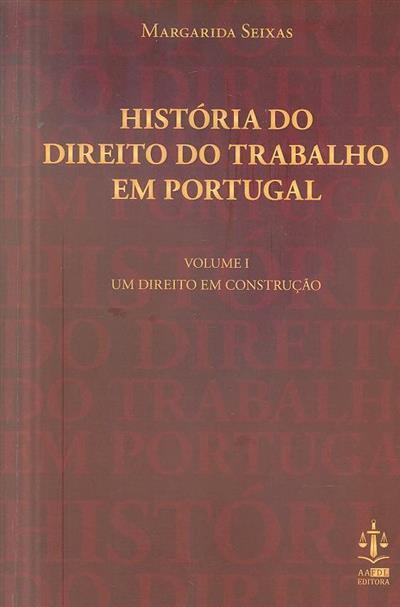 História do direito do trabalho em Portugal (Margarida Seixas)