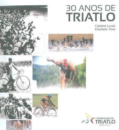 30 anos de triatlo (Cipriano Lucas, Elisabete Silva)