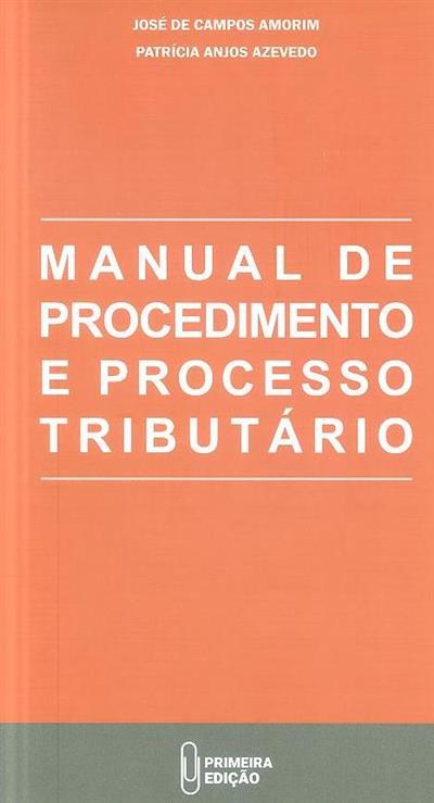 Manual de procedimento e processo tributário (José de Campos Amorim, Patrícia Anjos Azevedo )