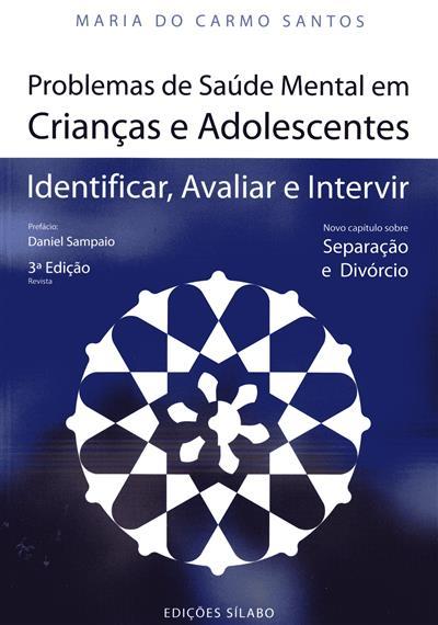 Problemas de saúde mental em crianças e adolescentes (Maria do Carmo Santos)
