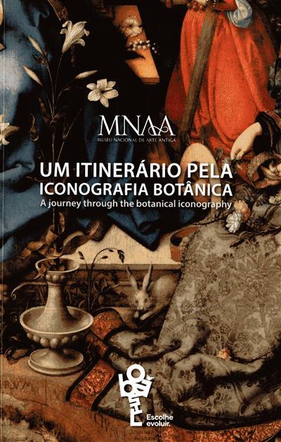 Um itinerário pela iconografia botânica (comissariado Sandra Mesquita)