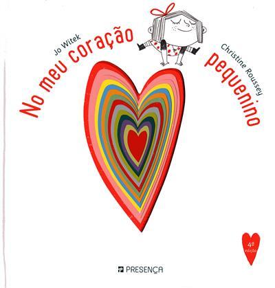 No meu coração pequenino ( Jo Witek, Christine Roussey)